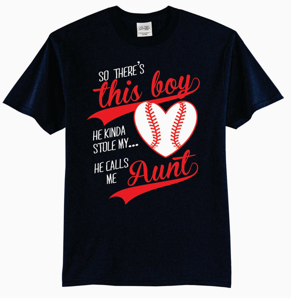 So There's This Boy, He Kinda Stole My Heart, He Calls Me Aunt Baseball T-Shirt