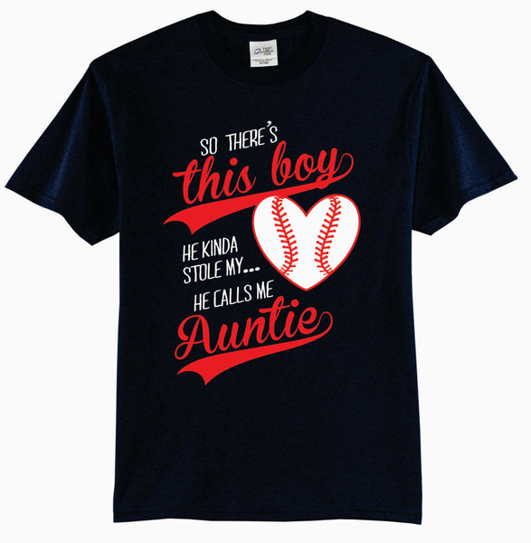So There's This Boy, He Kinda Stole My Heart, He Calls Me Auntie Baseball T-Shirt