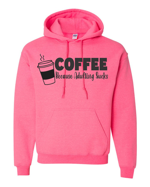 COFFEE Because Adulting Sucks - Unisex Adult Hoodie