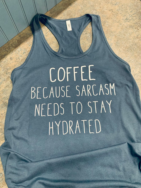COFFEE Because Sarcasm Needs To Stay Hydrated Racerback Tank Top  {Gym} {Activewear} {Fitness} {Workout} {Summer}