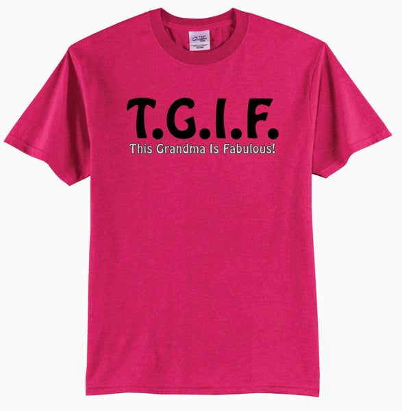 TGIF - This Grandma Is Fabulous - T-Shirt
