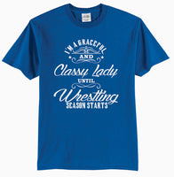 I'm A Graceful and Classy Lady Until Wrestling Season Starts Adult T-Shirt
