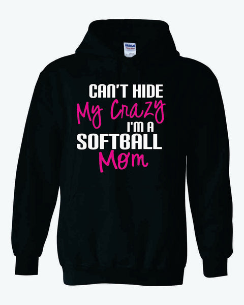 Can't Hide My Crazy I'm A Softball Mom Adult Heavyweight Hoodie