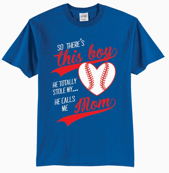 So There's This Boy, He TOTALLY Stole My Heart, He Calls Me Mom Baseball T-Shirt