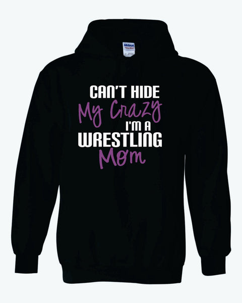 Can't Hide My Crazy I'm a WRESTLING Mom Adult Heavyweight Hoodie