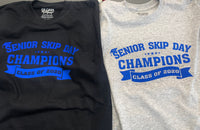 Senior Skip Day Champions Class of 2020 ~ Unisex Tee