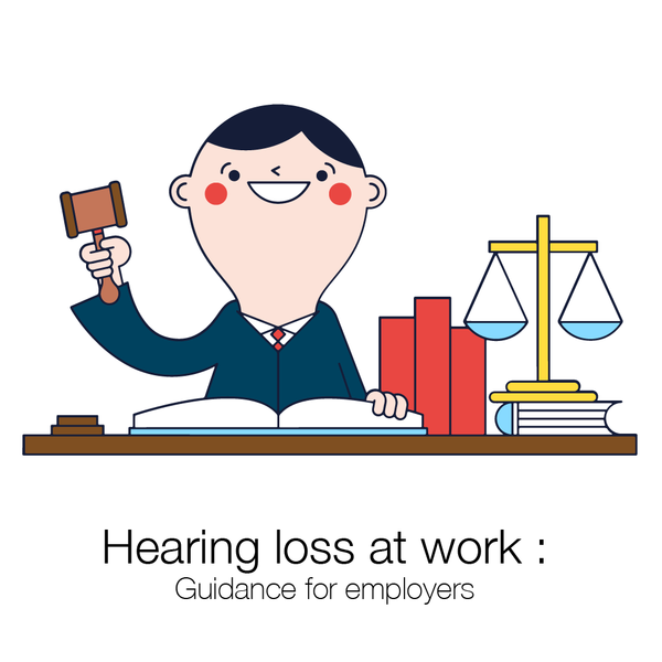 Hearing Loss at work : Guidance for employers