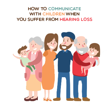 How to communicate with children when you suffer from hearing loss?