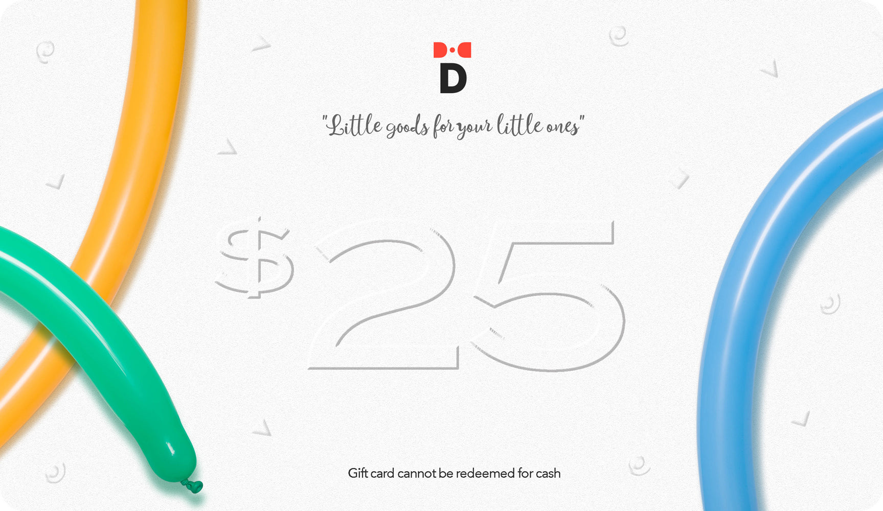 Premium Children's Accessories Gift Card $25