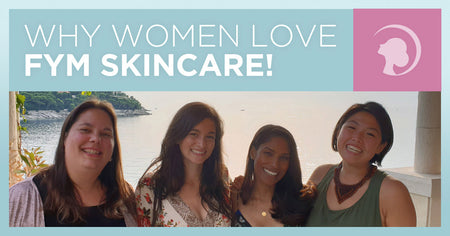 Why Women Love FYM Skincare!