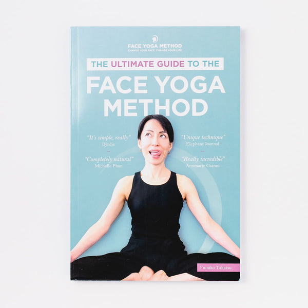The Ultimate Guide to the Face Yoga Method Paperback Book