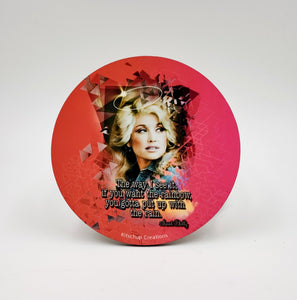 "Dolly Parton coaster set ""If you want a rainbow, you gotta put up with the rain."""