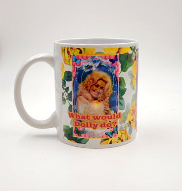 What would Dolly do? mug