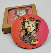 "Load image into Gallery viewer, Dolly Parton coaster set ""If you want a rainbow, you gotta put up with the rain."""