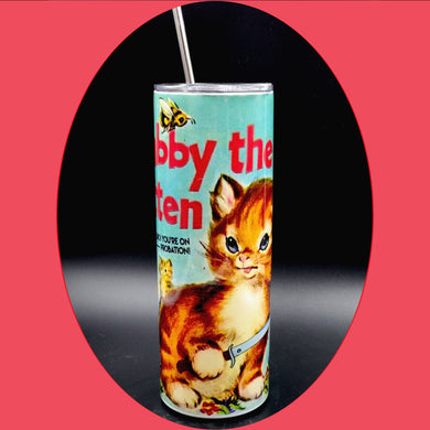 Stabby the kitten , Bro you're on probation! Drink Tumbler