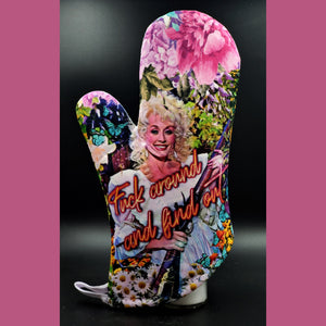 Dolly Parton oven mitt/ Fuck around and find out!