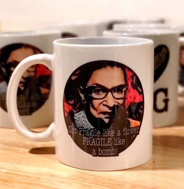 RBG Fragile like a bomb Mug