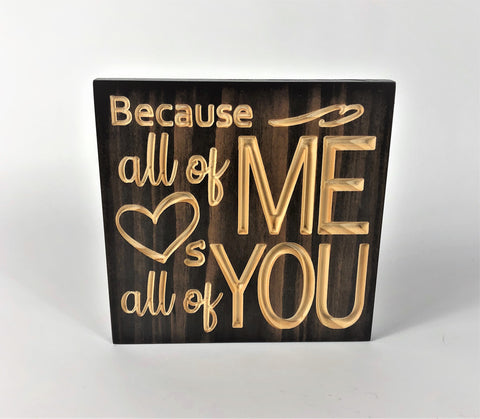Engraved Wood Plaque- All of Me Loves-Valentine's Day Gift-Wooden Sign with Saying-Carved Sign-Gift for Him-Gift for Her-Anniversary Gift