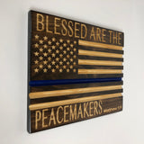 Thin Blue Line Flag - Carved Wood Sign - Law Enforcement Sign - Thin Red Line - Peacemaker - Mathew 5 9 - Back the Blue - Sign with Saying