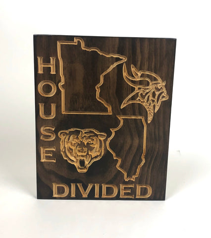 House Divided - Viking vs Bears Sign - Carved Wooden Sign - Rival Sign - Engraved Sign - Football - Wooden Plaque - Rustic Custom Wood Sign