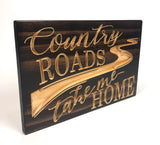 Carved Wooden Sign -Country Roads Take Me Home - lyric sign - John Denver - Carved Wood Plaque - Sign with Saying - Rustic Sign - Song Sign