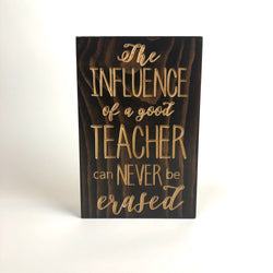 Carved Wood Sign - Teacher Gift - Wood Sign With Saying- Unique Gift - Influence of Teacher -Teacher Recognition-  Sign for Teacher