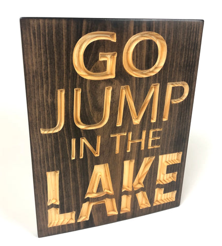 Sing With Saying Lake House Decor Go Jump In The Lake Wood Sign Transform Treasure