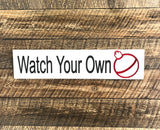 Watch Your Own Bobber - Carved Wooden Sign - Lake House Sign - Funny  Cabin - Cabin Decor - Lodge Sign  - Custom Cabin Sign -  Wood Sign