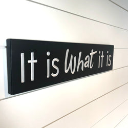 Wooden Signs With Sayings - It is what it is - Plaques with Saying- Rustic Wood Sign - Carved Sign - Engraved Wood Sign - Custom Carved Sign