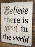 Wooden Signs With Sayings - Be The Good Sign  -Wooden Signs - Believe there is good - Good in world - Grace- Inspiration Plaque - Good Sign