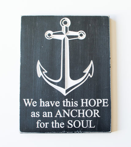 We have this hope as an Anchor for my Soul - Anchor Sign - Carved Wooden Sign-Handmade