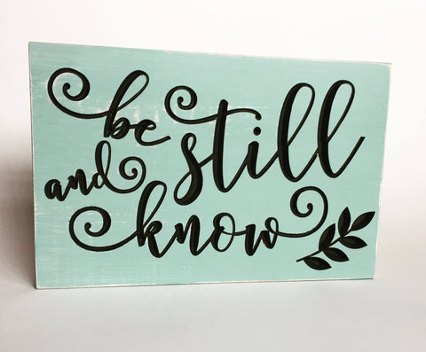 Carved Wooden Sign - Be Still and Know - Rustic Wall Art - Wooden Sign With Saying - Engraved Sign - Wooden Plaque - Christian Art Gift