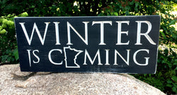 Carved Wooden Sign - Winter is Coming - Rustic Sign - Game of Thrones - Rustic Wall Sign - Custom Sign - Wooden Plaque - Minnesota Sign
