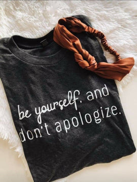 Don't Apologize Graphic Tee