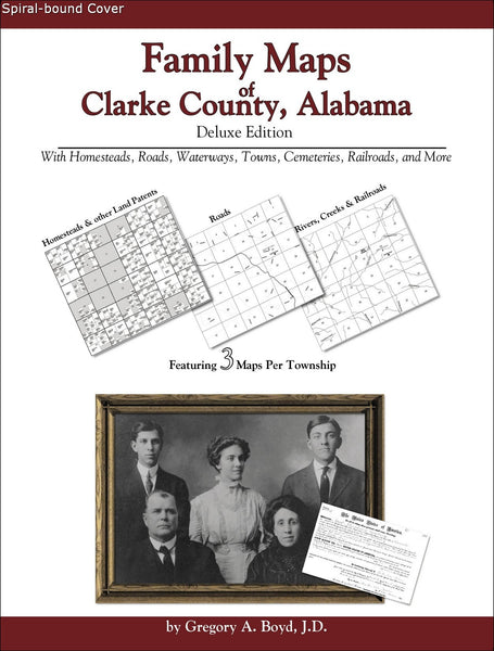 Family Maps of Clarke County, Alabama (Spiral book cover)