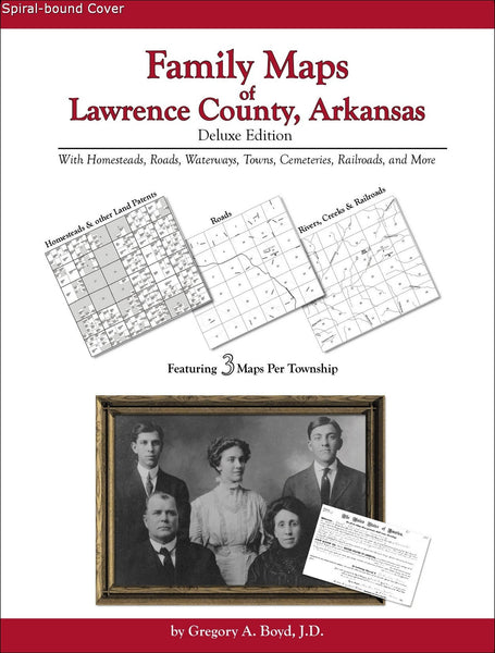 Family Maps of Lawrence County, Arkansas (Spiral book cover)