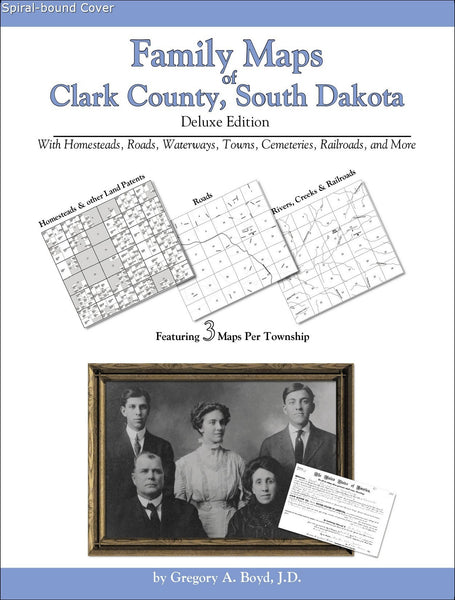 Family Maps of Clark County, South Dakota (Spiral book cover)