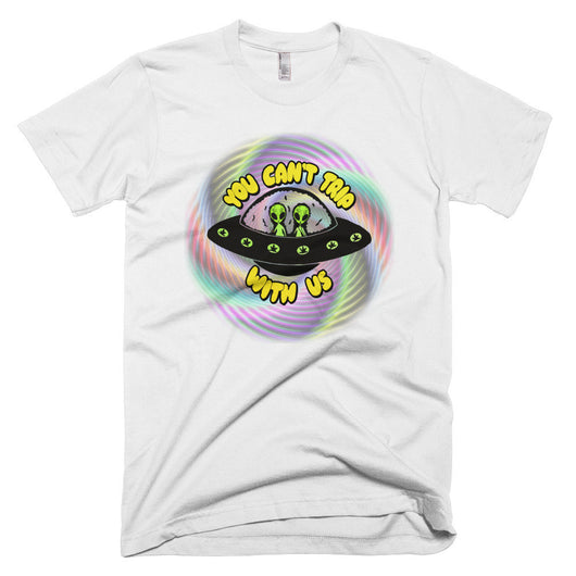 You Can't Trip With Us Shirt