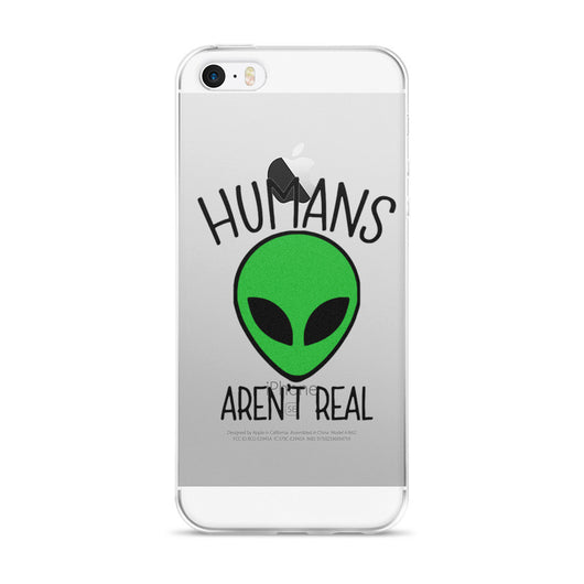 Humans Aren't Real - Alien iPhone Case  (5/5s/Se, 6/6s, 6/6s Plus)