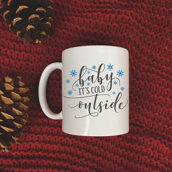 Baby It's Cold Outside Mug | Rich Design Co