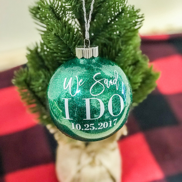 We Said I Do Ornament for Newlyweds | Rich Design Co