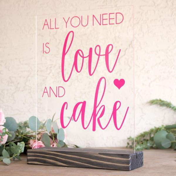 All You Need is Love & Cake Acrylic Sign - Rich Design Co