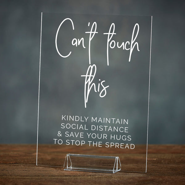 Can't Touch This | Social Distancing Acrylic Sign - Rich Design Co