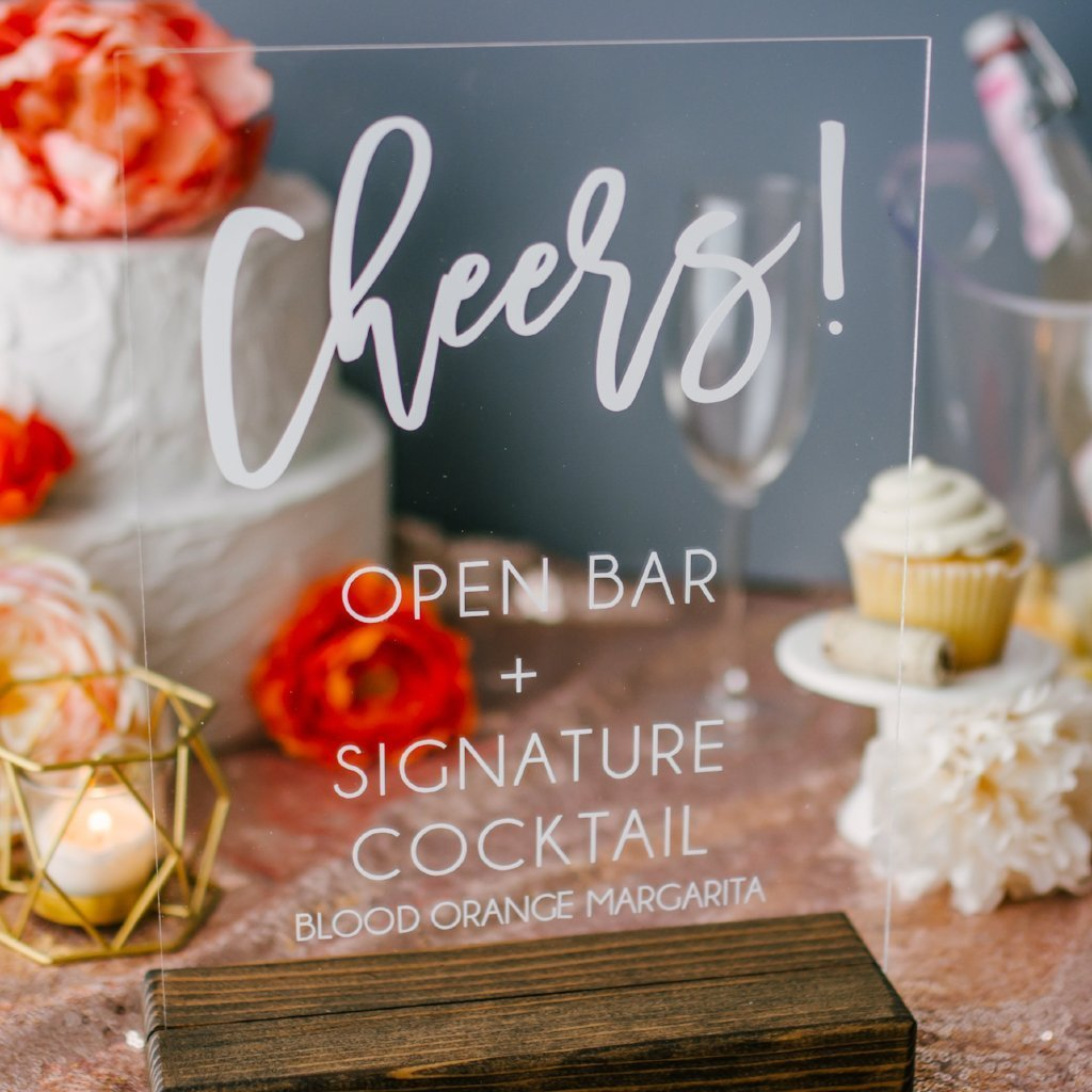 """Cheers!"" Open Bar & Signature Drink Acrylic Sign - Rich Design Co"