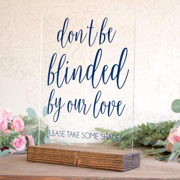 Don't Be Blinded By Our Love Wedding Sunglasses Sign - Rich Design Co