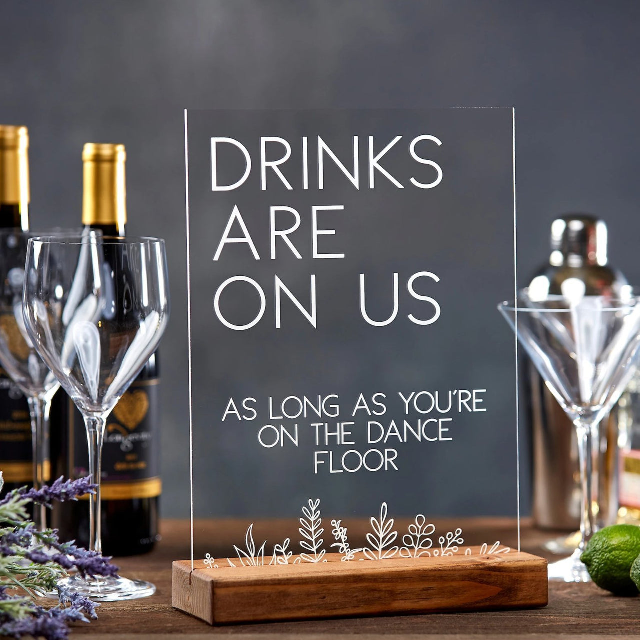 Drinks Are On Us Acrylic Sign - Rich Design Co