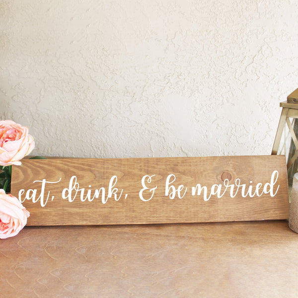 """Eat Drink and Be Married"" Wooden Sign - Rich Design Co"
