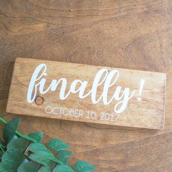 Finally! Wooden Engagement Sign - Rich Design Co