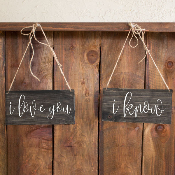 I Love You I Know Hand Painted Wooden Chair Signs - Rich Design Co