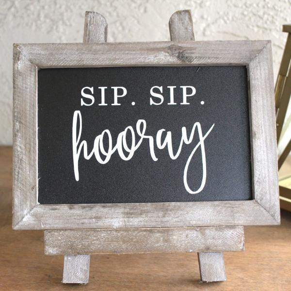 """Sip Sip Hooray"" Wooden Chalkboard Sign 